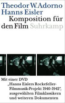 Komposition für den Film: Hanns Eislers Rockefeller-Filmusik-Projekt 1940-1942, ausgewählte Filmklassikern und weiteren Dokumenten