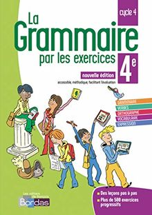 Français 4e Cycle 4 La grammaire par les exercices : Cahier d'exercices