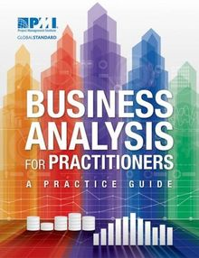 Business Analysis for Practitioners: A Practice Guide