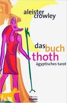 Das Buch Thoth. Ägyptischer Tarot
