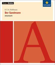Texte.Medien: E.T.A. Hoffmann: Der Sandmann: Arbeitsheft