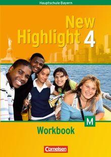New Highlight - Bayern: Band 4: 8. Jahrgangsstufe - Workbook: Für M-Klassen