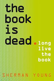 The Book Is Dead (Long Live the Book) (New South Books)