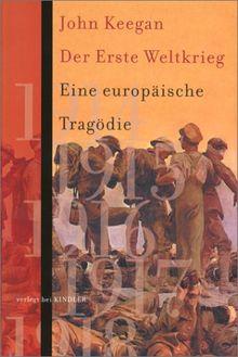 Der Erste Weltkrieg. Eine europäische Tragödie