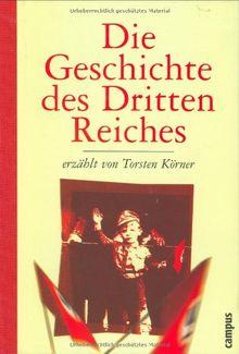 Die Geschichte des Dritten Reiches erzählt von Torsten Körner