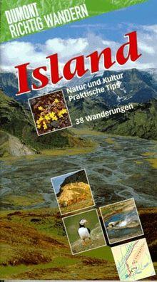 Island. Richtig wandern. Natur und Kultur. Praktische Tips. 38 Wanderungen