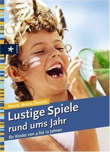 Lustige Spiele rund ums Jahr für Kinder von 4 bis 12 Jahren