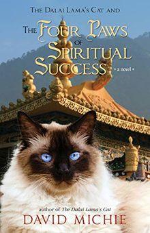 The Dalai Lama's Cat and The Four Paws of Spiritual Success (Dalai Lama's Cat Series, Band 4)