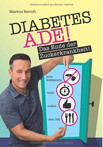 Diabetes ade das ende der zuckerkrankheit