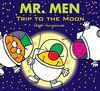 Hargreaves, R: Mr. Men: Trip to the Moon (Mr. Men & Little Miss Celebrations)
