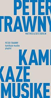 kamikaze musike: playlist (Fröhliche Wissenschaft)