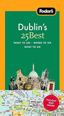 Fodor's Dublin's 25 Best, 4th Edition (Full-color Travel Guide, Band 4)