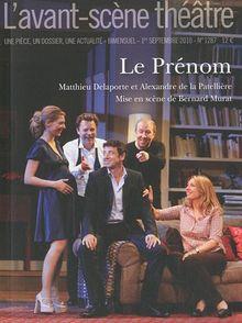 L'Avant-scène théâtre, N° 1287, 1er septemb : Le Prénom
