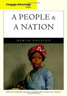 A People and a Nation: A History of the United States (Cengage Advantage Books)