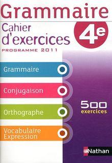 Grammaire 4e : Cahier d'exercices, programme 2011