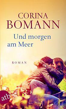 Und morgen am Meer: Roman