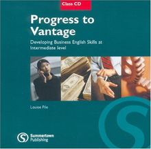 Progress to Vantage - Class and Exam Focus Audio-CD: A course to develop Business English Skills