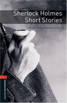 7. Schuljahr, Stufe 2 - Sherlock Holmes - Neubearbeitung: Short Stories. Reader: 700 Headwords (Oxford Bookworms ELT)