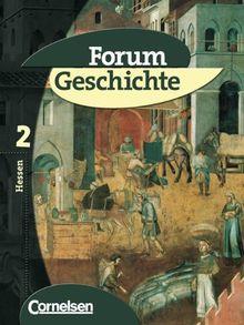 Forum Geschichte - Hessen - Bisherige Ausgabe: Forum Geschichte, Ausgabe Hessen, Bd.2, Vom Mittelalter bis zum Absolutismus