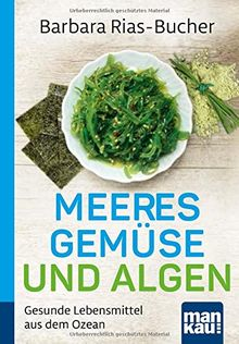 Meeresgemüse und Algen. Kompakt-Ratgeber: Gesunde Lebensmittel aus dem Ozean