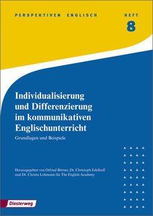 Perspektiven: Individualisierung und Differenzierung im kommunikativen Englischunterricht: Grundlagen und Beispiele: Heft 8 (Perspektiven Englisch)