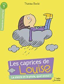 Les caprices de Louise/La sieste et la pluie, quel ennui! (PREMIERES LECTURES)