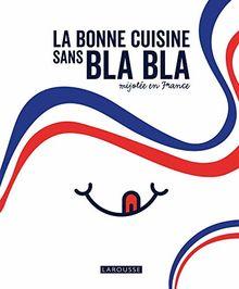 La bonne cuisine sans bla bla mijotée en France (Hors collection Cuisine)