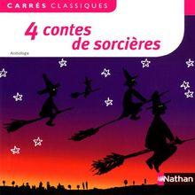 4 contes de sorcières : XIXe - XXe siècles, anthologie