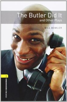 The Butler Did It: And Other Plays (Oxford Bookworms: Stage 1)