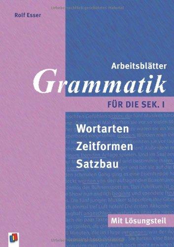 Arbeitsblätter Grammatik für die Sek. I: Wortarten, Zeitformen ...