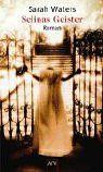 Selinas Geister: Roman