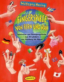 Fingerspiele von fern und nah: Spielverse und Bewegungslieder aus 30 Ländern von Hamburg bis Hawaii