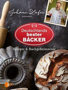 Johann Lafer präsentiert Deutschlands bester Bäcker: Rezepte & Backgeheimnisse (Einzeltitel)