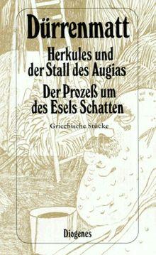 Herkules und der Stall des Augias / Der Prozess um des Esels Schatten. Griechische Stücke. Neufassungen 1980.