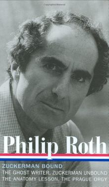 Philip Roth: Zuckerman Bound A Trilogy and Epilogue 1979-1985 (Library of America)