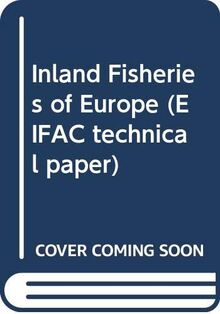 Inland Fisheries of Europe (EIFAC technical paper)