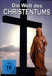 Die Welt des CHRISTENTUMS
