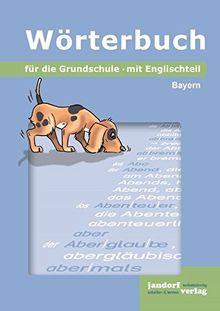 Wörterbuch für die Grundschule (Ausgabe Bayern): mit Englischteil