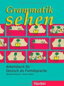 Grammatik sehen: Arbeitsbuch für Deutsch als Fremdsprache.Deutsch als Fremdsprache