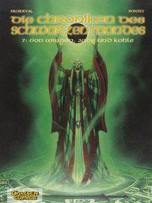 Die Chroniken des schwarzen Mondes - Softcover-Ausgabe: Chroniken des Schwarzen Mondes, Die, Band 7: Von Winden, Jade und Kohle: BD 7