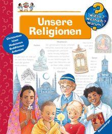 Wieso? Weshalb? Warum? Unsere Religionen. (empfohlen ab 4 Jahren)