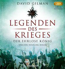 Der ehrlose König (Legenden des Krieges II, ungekürzt auf 2 MP3 CDs mit 977 Minuten)