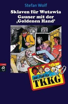 """TKKG - Sklaven für Wutawia / Der Gauner mit der """"Goldenen Hand"""": Band 50: Jubiläums- Doppelband"""