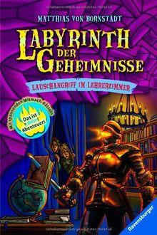 Labyrinth der Geheimnisse 3: Lauschangriff im Lehrerzimmer