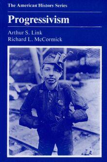 Link, A: Progressivism (American History Series)