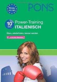 PONS 10-Minuten-Power-Training Italienisch: Üben, wiederholen, besser werden mit online-Übungen