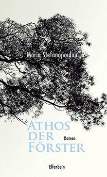 Athos der Förster: Roman (Kleine Griechische Bibliothek)