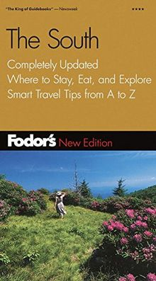 Fodor's South, The, 26th Edition: Completely Updated, Where to Stay, Eat, and Explore, Smart Travel Tips from A to Z (Travel Guide, Band 26)