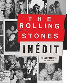 The Rolling Stones inédit : 30 ans d'archives