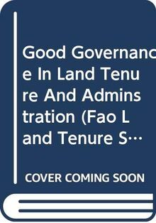 Grover, R: Good Governance in Land Tenure and Administratio: FAO Land Tenure Studies 9